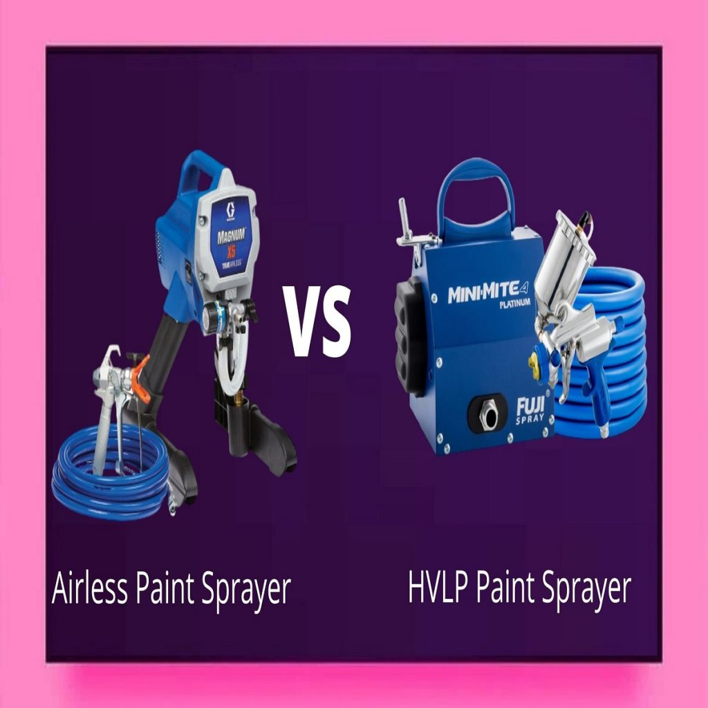 Airless Paint Sprayer vs HVLP