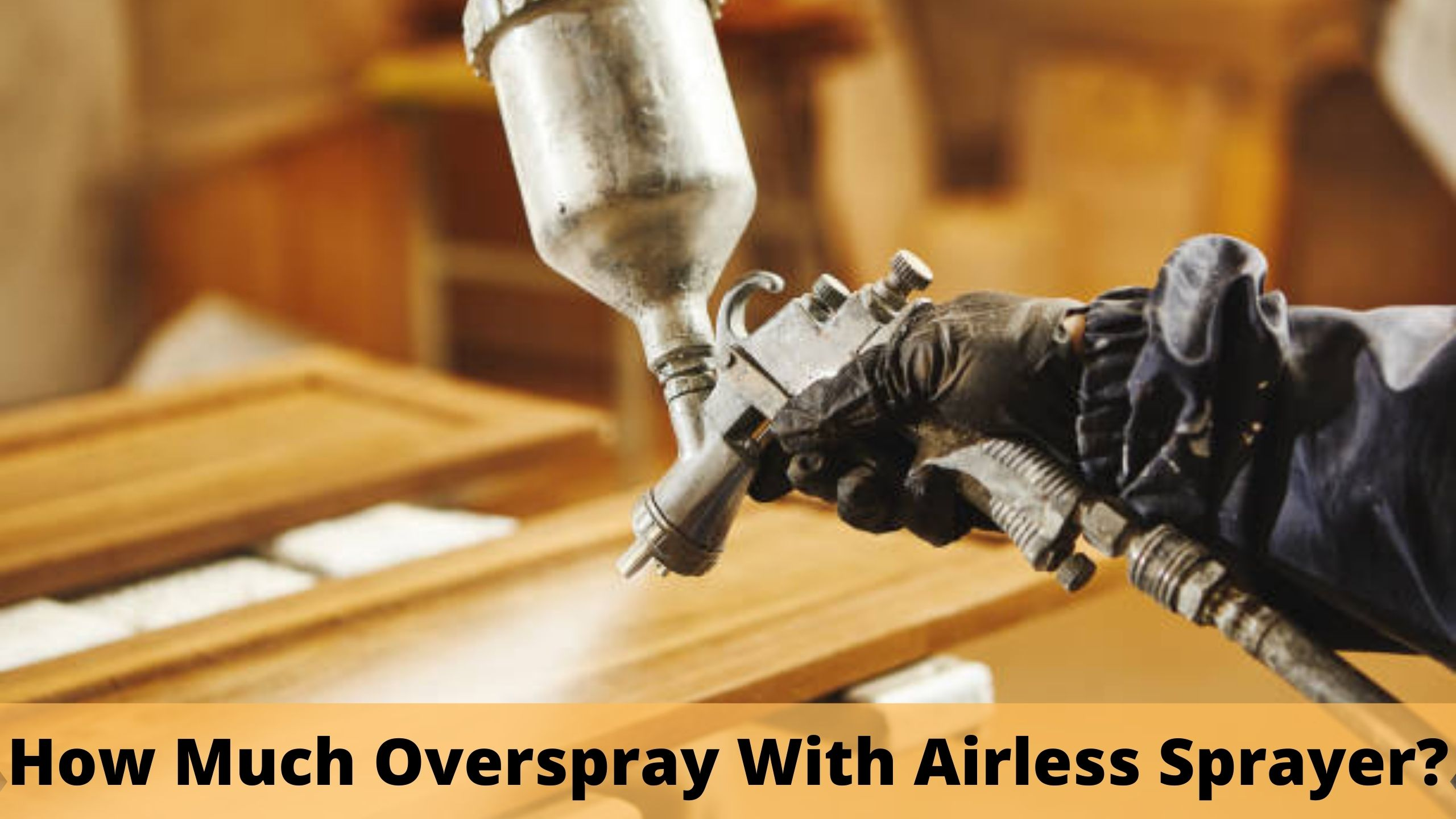 How much overspray with airless sprayer
