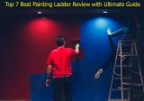 Top 7 Best Painting Ladder Review with Ultimate Guide [Must Read Before Buy]