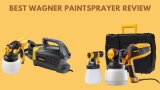 7 Best Wagner Paint Sprayer Review & Buying Guide